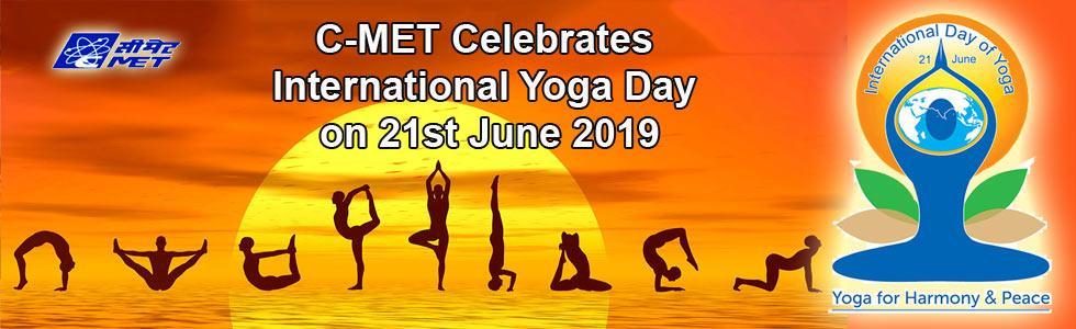 C-MET Celebrates International Yoga Day on 21st June 2019